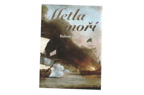 Metla moří Bukanýři, piráti a korzáři - Augus Konstam dle vyobrazení Knihy